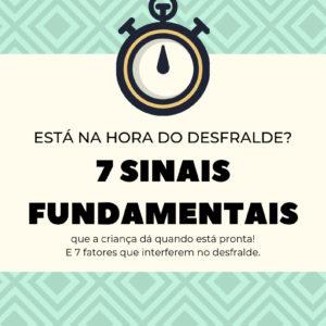 7 Sinais fundamentais para o Desfralde
