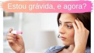 Read more about the article Fiquei Grávida! E agora? Tudo o que você precisa saber quando o teste dá positivo!
